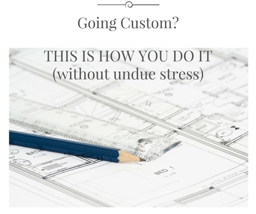 Going Custom-